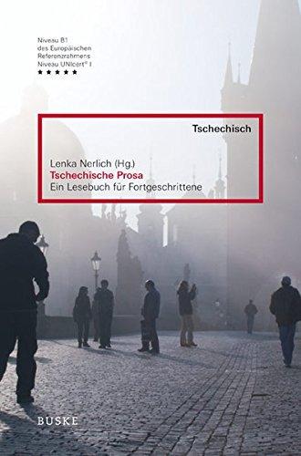 Tschechische Prosa: Ein Lesebuch für Fortgeschrittene