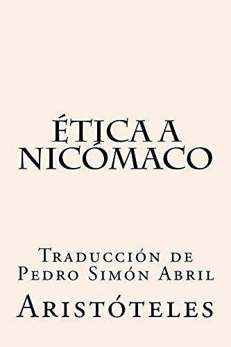 Ética a Nicómaco: Traducción de Pedro Simón Abril de [Aristóteles]