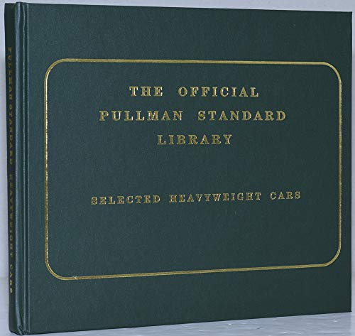 The Official Pullman-Standard Library: Selected Heavyweight Cars