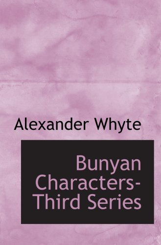 Read Online Bunyan Characters- Third Series: Lectures Delivered in St. George¿s Free Church Edi PDF