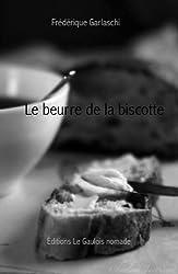 Le beurre de la biscotte (French Edition)
