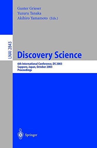 Discovery Science: 6th International Conference, DS 2003, Sapporo, Japan, October 17-19,2003, Proceedings (Lecture Notes in Computer Science) ebook