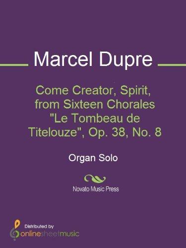 Come Creator Spirit From Sixteen Chorales Le Tombeau De Titelouze