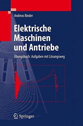 Elektrische Maschinen und Antriebe: Übungsbuch: Aufgaben mit Lösungsweg (VDI-Buch) (German Edition)