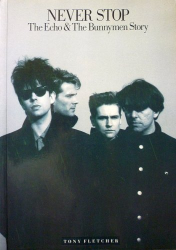 Never Stop: Official ''Echo and the Bunnymen'' Biography by Omnibus Press