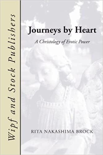 Journeys by Heart: A Christology of Erotic Power