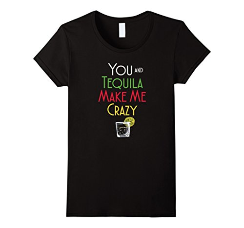you and tequila make me crazy - 6