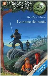La notte dei ninja Il batt. a vap.La magica casa sullalbero ...
