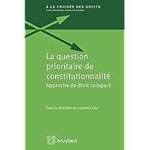La question prioritaire de constitutionnalité: Approche de droit comparé (À la croisée des droits t. 11) (French Edition)