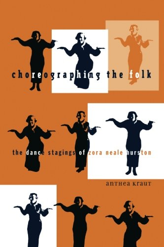 Download Choreographing the Folk: The Dance Stagings of Zora Neale Hurston (Indigenous Americas) ebook