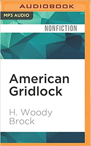 American gridlock why the right and left are both wrong american gridlock why the right and left are both wrong commonsense 101 solutions to the economic crises h woody brock maurice england 9781522697633 fandeluxe Image collections