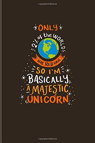 Only 2% Of The World Has Red Hair So I'm Basically A Majestic Unicorn  Funny Redhead Undated Planner   Weekly And Monthly No Year Pocket Calendar   Medium 6x9 Softcover   For Freckles And Red Hair Fans