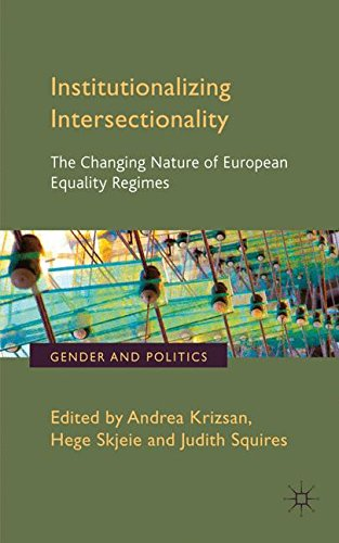 Institutionalizing Intersectionality: The Changing Nature of European Equality Regimes (Gender and Politics)