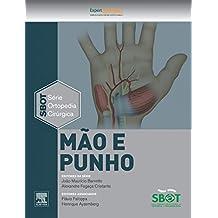 Mão e Punho: Série Técnicas Cirúrgicas em Ortopedia - SBOT
