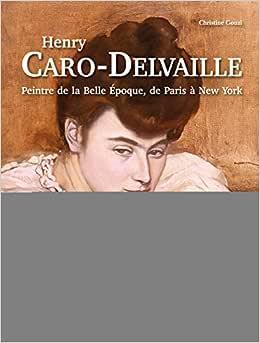 Henry Caro-Delvaille: Peintre de la Belle Époque, de Paris