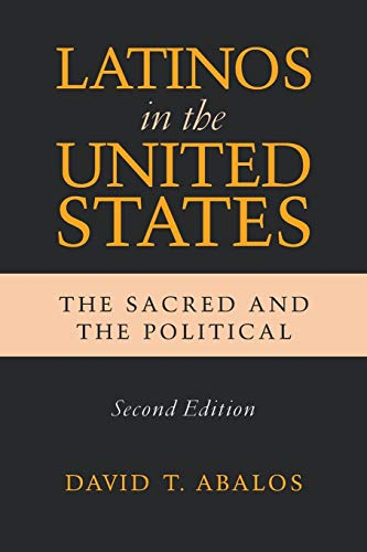 Latinos in the United States: The Sacred and the Political, Second Edition (Latino Perspectives)