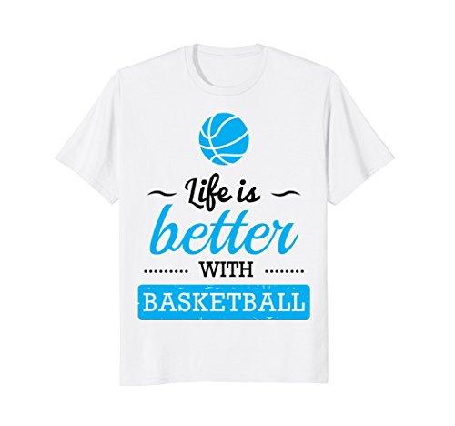 - Basketball Shirt -Girls Basketball Gift- Life is Better