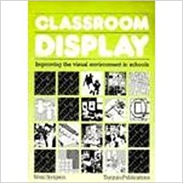 Classroom Display: Improving the Visual Environment in Schools
