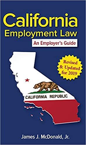 California Employment Law: An Employer's Guide – Revised & Updated for 2019