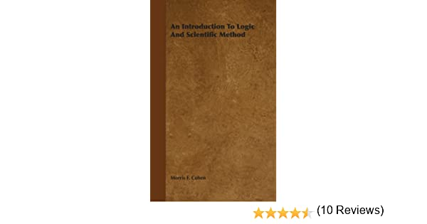 An introduction to logic and scientific method morris f cohen an introduction to logic and scientific method morris f cohen amazon fandeluxe Image collections