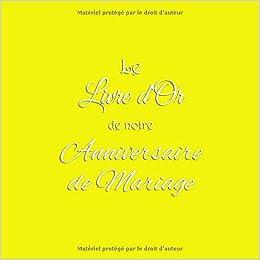 Amazon Com Le Livre D Or De Notre Anniversaire De Mariage