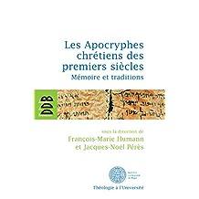 Les Apocryphes chrétiens des premiers siècles : Mémoire et traditions (Théologie à l'Université) (French Edition)