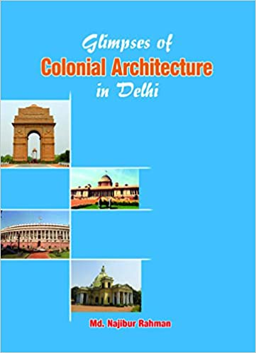 Buy Glimpses Of Colonial Architecture In Delhi Book Online At Low
