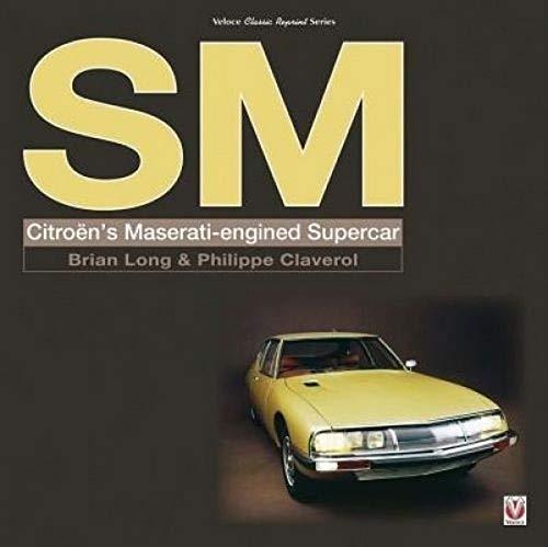 Sm Citroen S Maserati Engined Supercar Classic Reprint Long Brian Claverol Philippe 9781787111257 Amazon Com Books