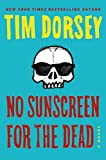 Book cover from No Sunscreen for the Dead: A Novel (Serge Storms) by Tim Dorsey