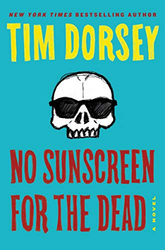 No Sunscreen for the Dead: A Novel (Serge Storms Book 22) by [Dorsey, Tim]