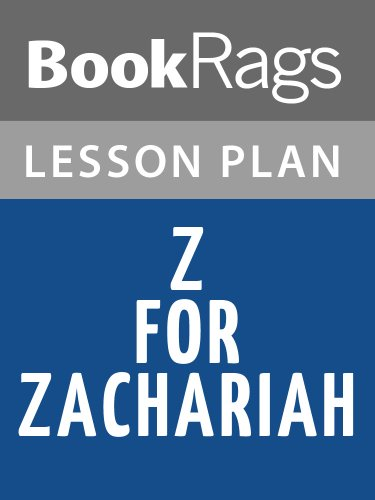 First Day Of High School Essay Lesson Plans Z For Zachariah By Bookrags Best Essays In English also English Essay Com Amazoncom Lesson Plans Z For Zachariah Ebook Bookrags Kindle Store High School Vs College Essay