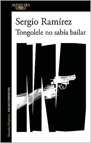 Tongolele no sabía bailar de Sergio Ramírez