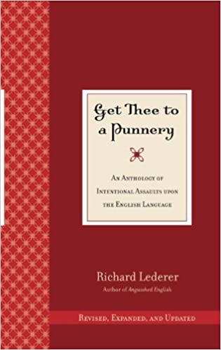 Get Thee to a Punnery: An Anthology of Intentional Assaults