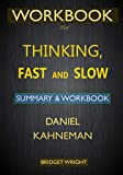 WORKBOOK For Thinking, Fast and Slow by Daniel
