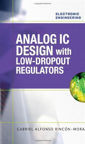 Analog IC Design with Low-Dropout Regulators by Rincon-Mora, Gabriel. (McGraw-Hill Professional,2009) [Hardcover]