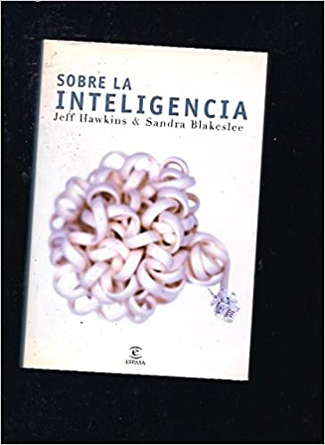 Amazon.com: Sobre La Inteligencia (Hoy) (Spanish Edition) (9788467017373): Jeff Hawkins: Books