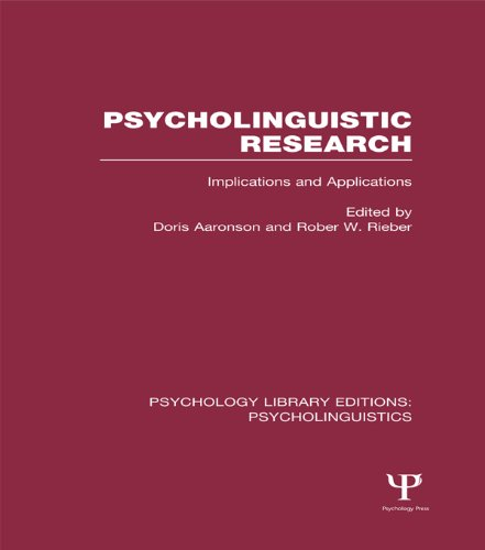 Psycholinguistic Research (PLE: Psycholinguistics): Implications and Applications: Volume 1 (Psychology Library Editions: Psycholinguistics) Pdf