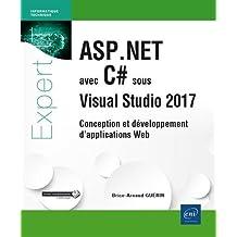 ASP.NET avec C# sous Visual Studio 2017 : Conception et développ