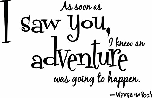 As Soon As I Saw You I Knew An Adventure Was Going To Happen Quote Winnie the Pooh Wall Sticker Decal Decor Childrens Bedrooms Boys Girls 20 x 13 Inches Color: Black - Pooh Wall