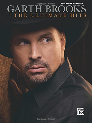 The Garth Brooks -- The Ultimate Hits: Easy Guitar TAB (Easy Guitar Tab Editions)