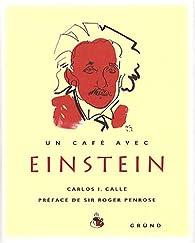 Un café avec Einstein par Carlos I. Calle