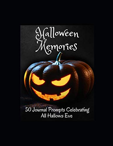 Halloween Memories: 50 Journal Prompts Celebrating All Hallows Eve