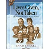 Lives Given, Not Taken, Erich Bridges and Jerry Rankin, 0976764539