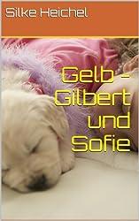 Gelb - Gilbert und Sofie (Eine Hundekurzgeschichte)