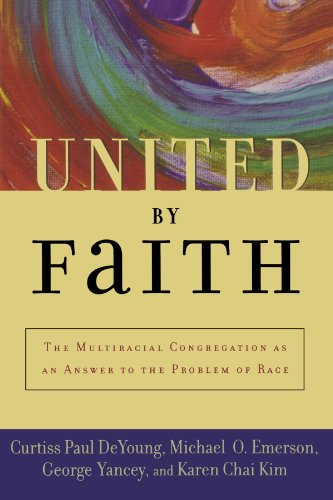 Joint by Faith: The Multiracial Congregation As an Answer to the Problem of Race