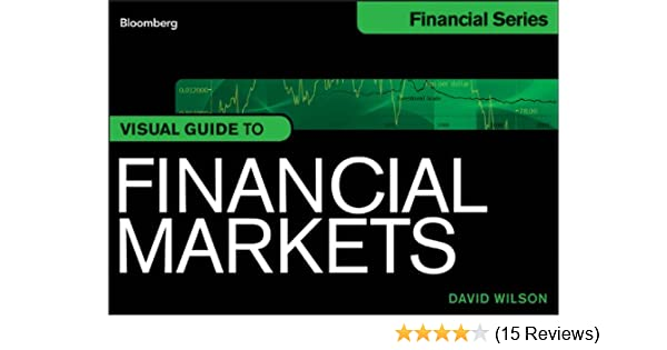 Amazon visual guide to financial markets enhanced edition amazon visual guide to financial markets enhanced edition bloomberg financial ebook david wilson kindle store fandeluxe Choice Image