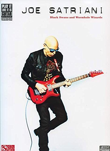 - Joe Satriani - Black Swans and Wormhole Wizards (Play It Like It Is Guitar)