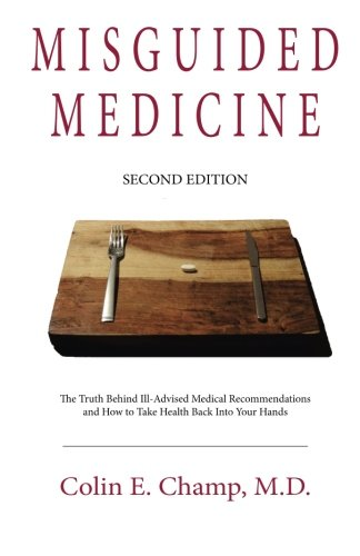 Misguided Medicine: Second Edition