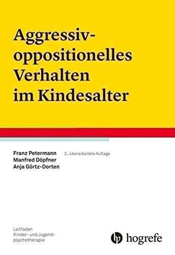 Aggressiv-oppositionelles Verhalten im Kindesalter (Leitfaden Kinder- und Jugendpsychotherapie)