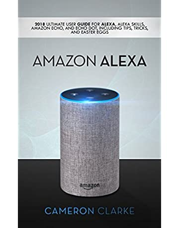 31796237ff1 Amazon Alexa  2018 Ultimate User Guide For Alexa